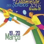 Cartaz do Circuito Nacional de Badminton dos Surdos - Etapa Brasília